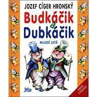 Budkáčik a Dubkáčik - Kniha