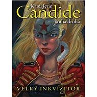 Candide Velký inkvizitor: Kniha druhá - Kniha
