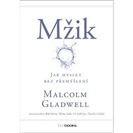 Mžik: Jak myslet bez přemýšlení - Kniha