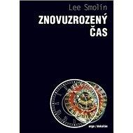 Znovuzrozený čas: Od krize ve fyzice k budoucnosti vesmíru - Kniha