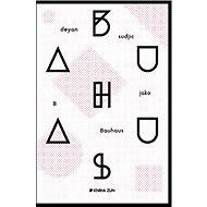B jako Bauhaus - Kniha