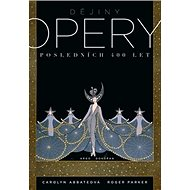 Dějiny opery: Posledních 400 let - Kniha