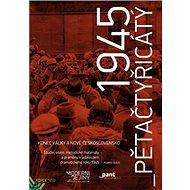 Pětačtyřicátý: Konec války a nové Československo - Kniha