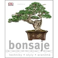 Bonsaje: Techniky, tvary, aranžmá - Kniha