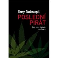 Poslední pirát: Otec, syn a zlatý věk marihuany
