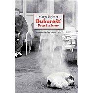 Bukurešť: Prach a krev - Kniha