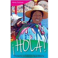 Hola! Moderní cvičebnice španělštiny - Kniha