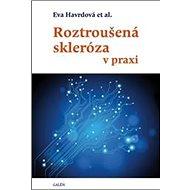 Roztroušená skleróza v praxi - Kniha