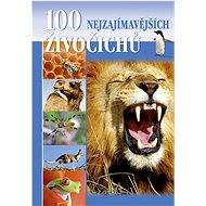 100 nejzajímavějších živočichů - Kniha