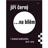 Jiří Černý... na bílém 2 - Kniha