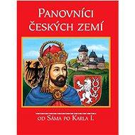 Panovníci českých zemí: Od Sáma po Karla I. - Kniha