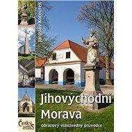 Jihovýchodní Morava: Český atlas