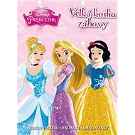 Princezna Velká kniha zábavy: Příběhy, pexeso, hádanky, omalovánky - Kniha