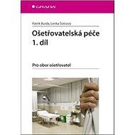 Ošetřovatelská péče 1.díl: Pro obor ošetřovatel - Kniha