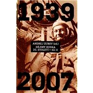 Dějiny Ruska 20. století 2.díl: 1940 - 2007 - Kniha