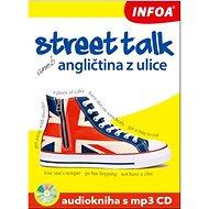 Street talk aneb angličtina z ulice Audiokniha s mp3 CD - Kniha