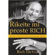 Říkejte mi prostě Rich: Paměti a životní lekce zakladatele Amway - Kniha