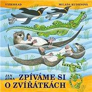Zpíváme si o zvířátkách + CD - Kniha