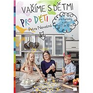 Vaříme s dětmi pro děti: Pro maminky a děti od 3 do 10 let - Kniha