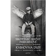 Sirotčinec slečny Peregrinové Knihovna duší - Kniha