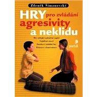 Hry pro zvládání agresivity a neklidu - Kniha