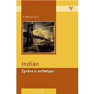 Indián: Zpráva o archetypu - Kniha