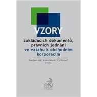 Vzory zakládacích dokumentů, právních jednání ve vztahu k obchodním korporacím - Kniha