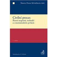 Civilní proces Zvláštní část: Řízení nesporné, rozhodčí a s mezinárodním prvkem