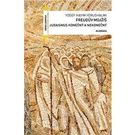 Freudův Mojžíš: Judaismus konečný a nekonečný - Kniha