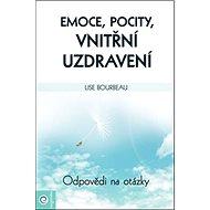 Emoce, pocity, vnitřní uzdravení: Odpovědi a otázky - Kniha
