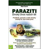 Paraziti: Divoký život našich těl - Kniha
