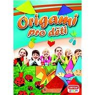 Origami pro děti - Kniha