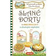 Slané dorty s chutnými náplněmi: Jak změnit jídlo na chutnou a barevnou slavnost - Kniha