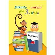Diktáty a cvičení pro 3. třídu: český jazyk - Kniha