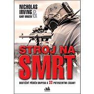 Stroj na smrt: Skutečný příběh snipera s 33 potvrzenými zásahy - Kniha