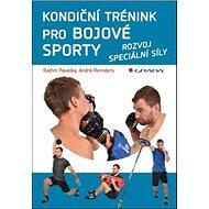 Kondiční trénink pro bojové sporty: rozvoj speciální síly - Kniha