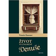 Život ve znamení Venuše - Kniha