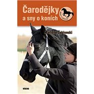 Čarodějky a sny o koních: Holky v sedlech 4 - Kniha