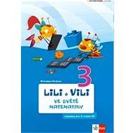 Lili a Vili 3 ve světě matematiky: Učebnice matematiky pro 3.ročník ZŠ