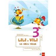 Balíček Lili a Vili 3 ve třetí třídě I. - X. díl.: Balíček obsahuje mezipředmětové pracovní sešity I