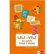 Lili a Vili 3 ve světě čtení a psaní II.díl: čítanka - Kniha