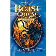 Arachnid vládce pavouků: Beast Quest zlatá zbroj