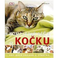 Kompletní péče o kočku: aby byla zdravá a šťastná - Kniha