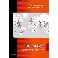 100 infekcí epidemiologie pro praxi - Kniha