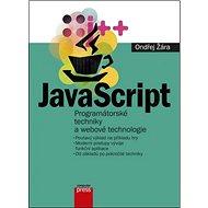 JavaScript Programátorské techniky a webové technologie - Kniha