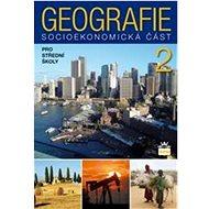 Geografie 2 pro střední školy: Socioekonomická část