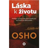 Láska k životu: Postřehy ke knize Tak pravil Zarathustra od Friedricha Nietzscheho - Kniha