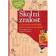 Školní zralost: Co by mělo umět dítě před vstupem do školy - Kniha