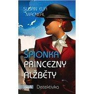 Špionka princezny Alžběty - Kniha