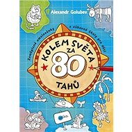 Kolem světa za 80 tahů: Zeměpisné omalovánky a zábavné úkoly pro děti - Kniha